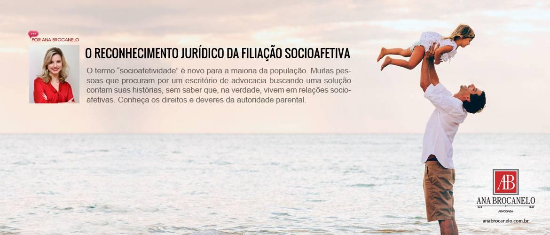 O reconhecimento jurídico da filiação socioafetiva.