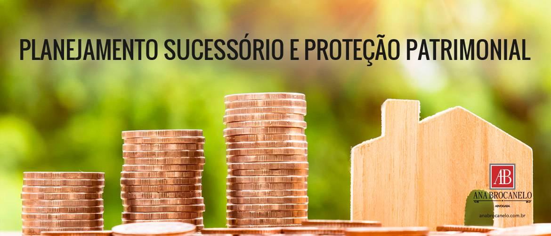 Planejamento Sucessório e proteção patrimonial.