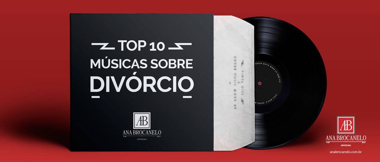 Top 10 músicas sobre Divórcio.