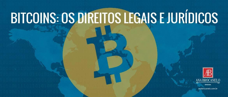 Bitcoins: os direitos legais e jurídicos.