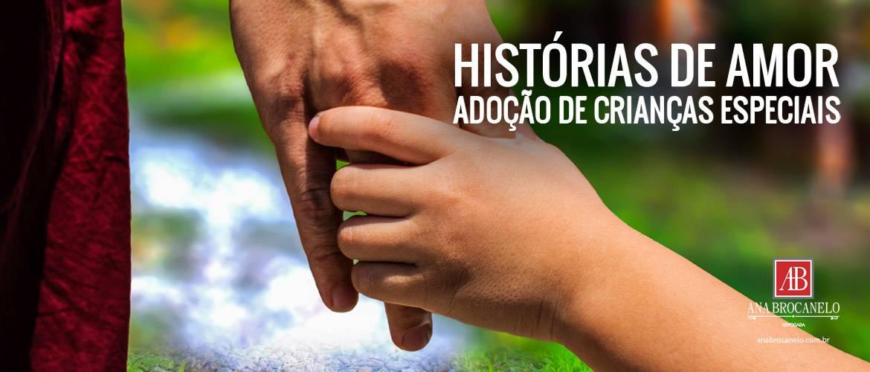 Histórias de amor: adoção de crianças especiais.
