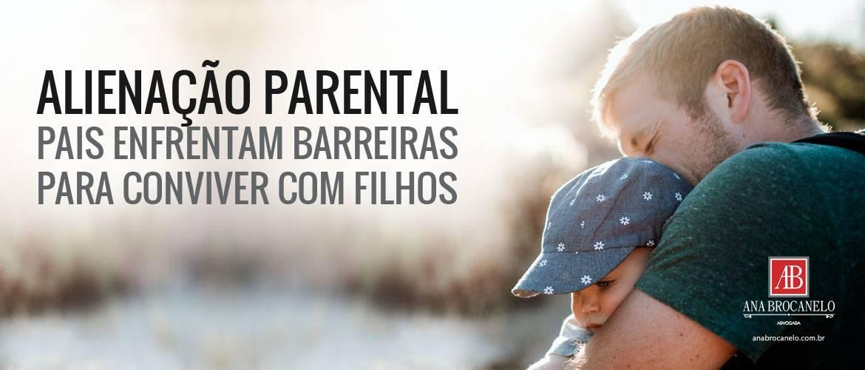 Alienação Parental: pais enfrentam barreiras para conviver com filhos.