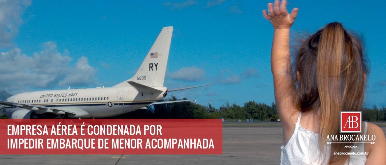 Empresa aérea é condenada por impedir embarque de menor acompanhada.
