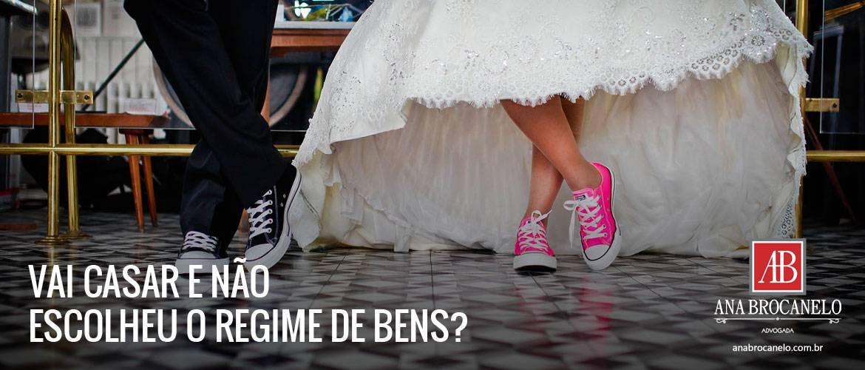 Vai casar e não escolheu o Regime de Bens?