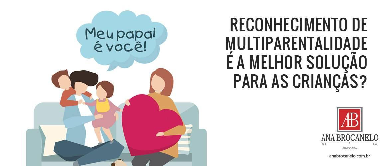Reconhecimento de multiparentalidade é a melhor solução para as crianças?