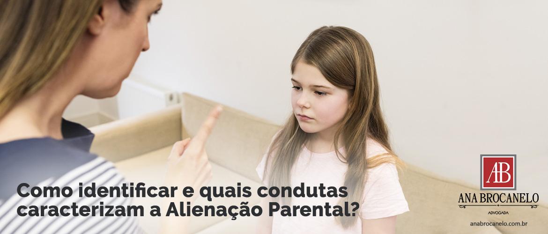 Como identificar e quais condutas caracterizam a Alienação Parental?