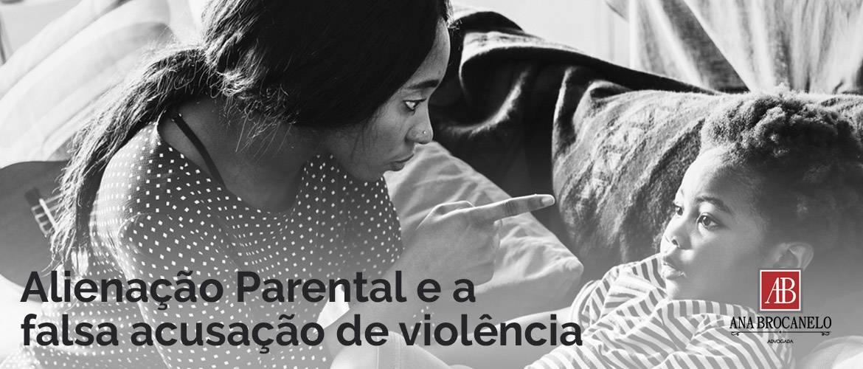 Alienação Parental e a falsa acusação de violência