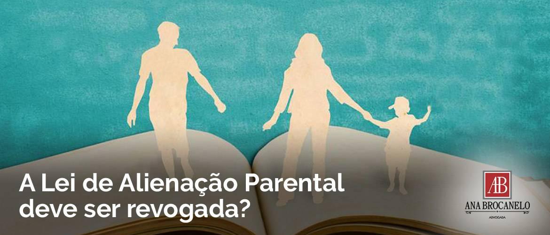 A Lei de Alienação Parental deve ser revogada?