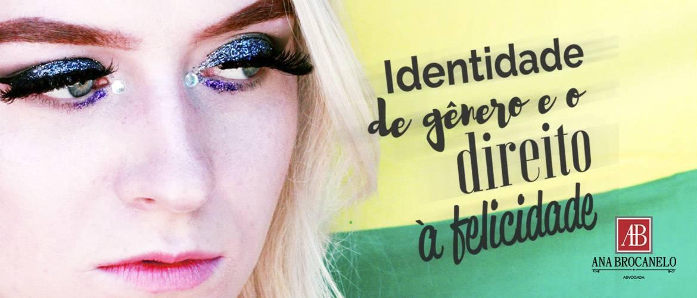 Identidade de gênero e o direito à felicidade.