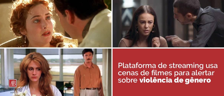 Plataforma de streaming usa cenas de filmes, séries e novelas para alertar sobre Violência