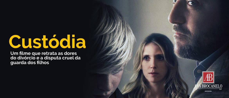 Custódia. Um filme que retrata as dores do divórcio e a disputa cruel da guarda dos filhos