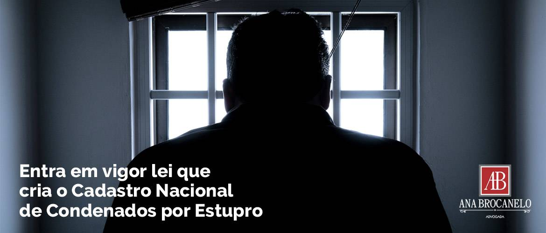 Entra em vigor lei que cria Cadastro Nacional de Condenados por Estupro.