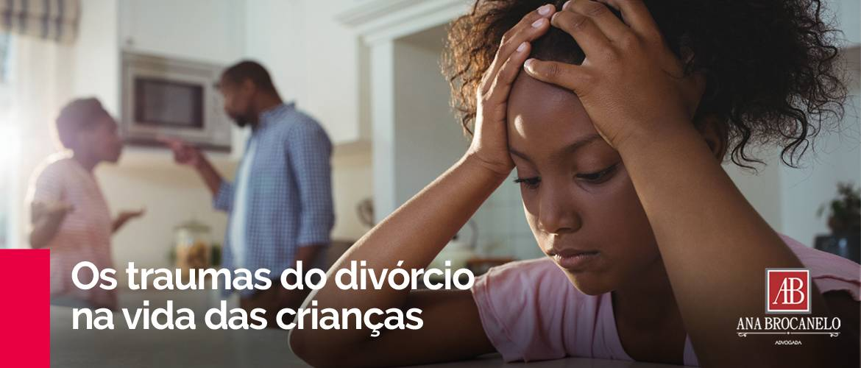 Os traumas do divórcio na vida das crianças.