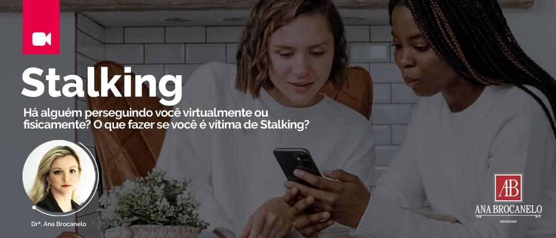 Stalking agora é crime.