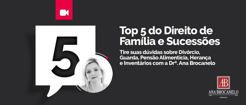 Top 5 dúvidas do Direito de Família e Sucessões.