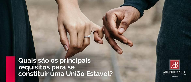 Quais são os principais requisitos para se constituir uma União Estável?
