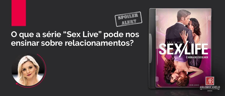 """O que a série """"Sex Live"""" pode nos ensinar sobre relacionamentos?"""