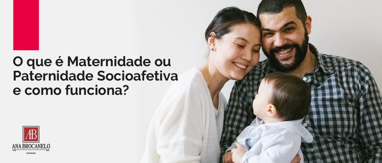 O que é Maternidade ou Paternidade Socioafetiva e como funciona?