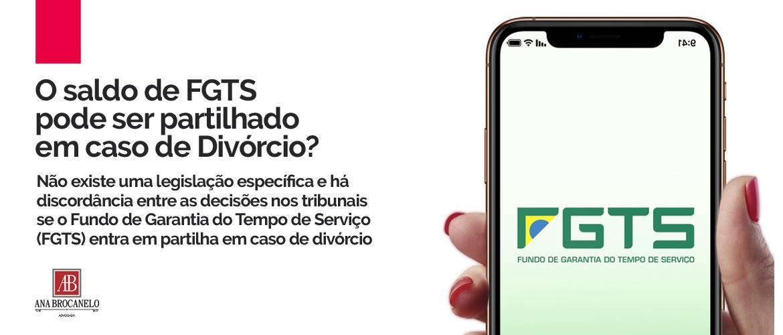 O saldo de FGTS pode ser partilhado em caso de Divórcio?