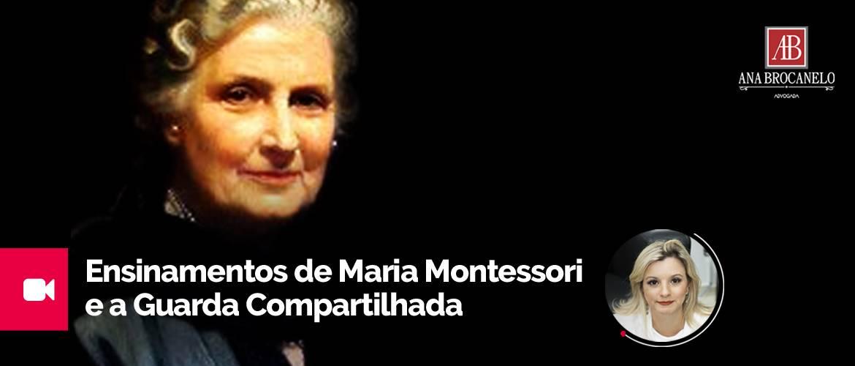 Os ensinamentos de Maria Montessori e a Guarda Compartilhada.