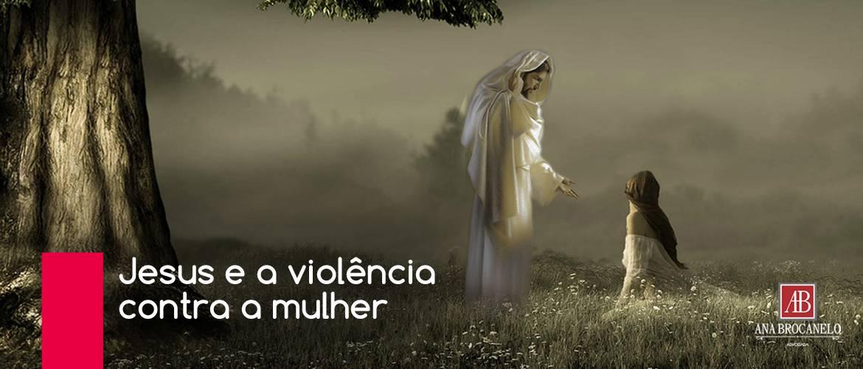 Jesus e a violência contra a mulher.